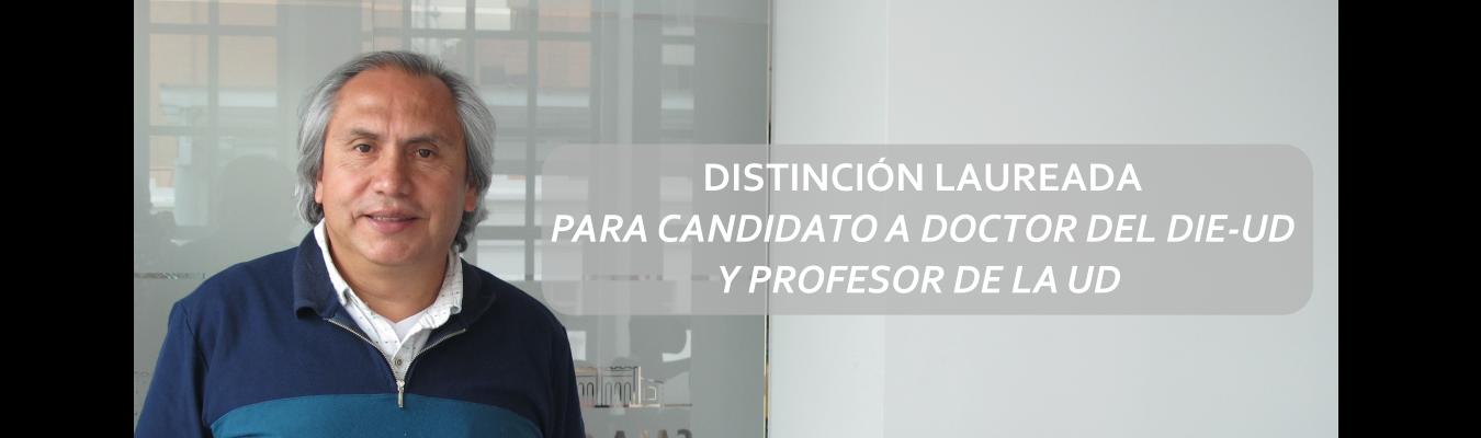 DISTINCIÓN LAUREADA PARA CANDIDATO A DOCTOR DEL DIE-UD Y PROFESOR DE LA UD