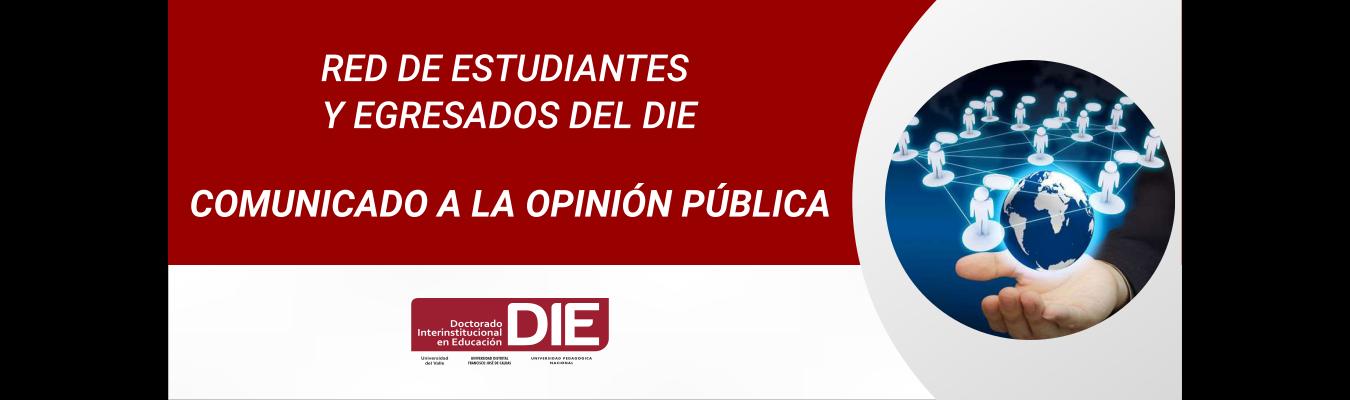 Red de Estudiantes y Egresados del DIE, comunicado a la opinión pública